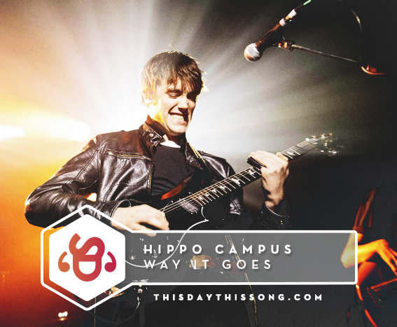 10/18/2017 @ Hippo Campus – Way It Goes